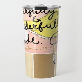Fearfully and Wonderfully Made Travel Mug