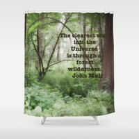 john green Shower Curtains featuring John Muir Wilderness Quote by Elliott's Location Photography