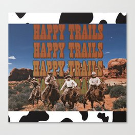 HAPPY TRAILS 2 U Canvas Print