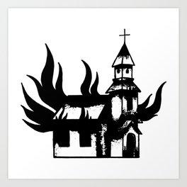 Burn a Church Art Print