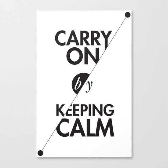 Carry On by Keeping Calm Canvas Print
