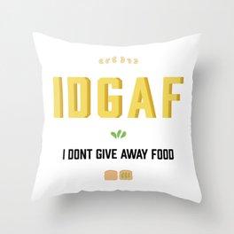I dont give away food Throw Pillow