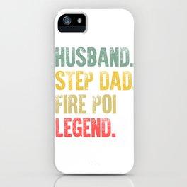 Funny Men Vintage T Shirt Husband Step Dad Fire Poi Legend iPhone Case
