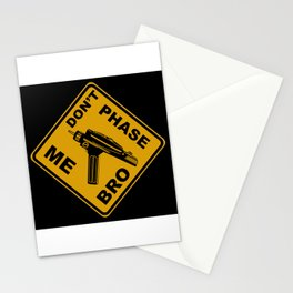 Don't Phase Me Bro Stationery Cards
