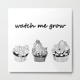 little cacti and succulents . Watch me grow ( https://society6.com/totalflora/collection ) Metal Print