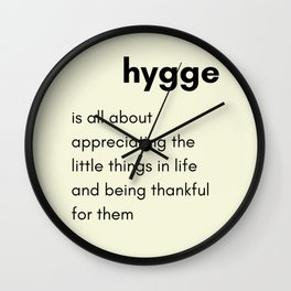 Hygge - Appreciating the little things in life Wall Clock