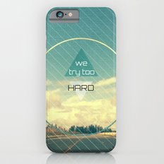 Try Too Hard Slim Case iPhone 6s