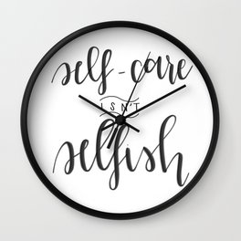 Self-Care Isn't Selfish Wall Clock