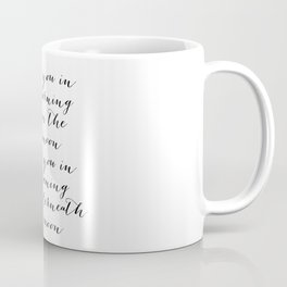 I Love You In the Morning and In the Afternoon… Coffee Mug