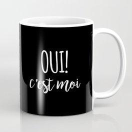 Oui c'est moi quote Coffee Mug