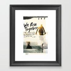 We Rise Together - Official Poster Framed Art Print