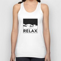 relax Tank Tops featuring Relax by notalkingplz