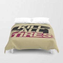 Kill All Tires v5 HQvector Duvet Cover