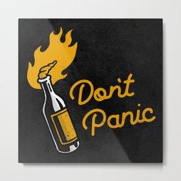Don't Panic - Molotov (Dark) Metal Print