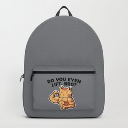 Do you even lift, bro? Backpack