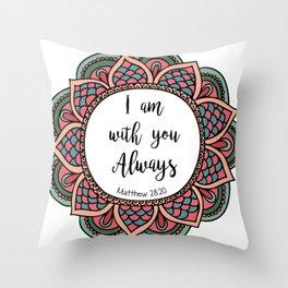 Matthew 28:20 Throw Pillow