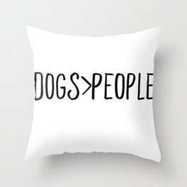 Dogs Over People Throw Pillow