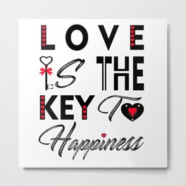 Love Is The Key To Happiness Metal Print