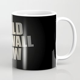 Build The Wall Now Coffee Mug