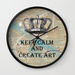 Keep Calm and Create Art Wall Clock