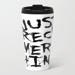 Just Wreck Everything Travel Mug