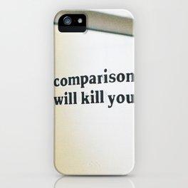 Comparison Will Kill You iPhone Case