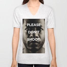 Please don't shoot. Unisex V-Neck