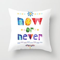 Now or Never Throw Pillow