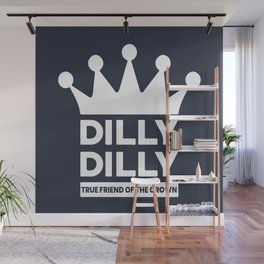 DILLY DILLY Wall Mural