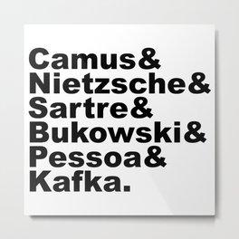 Camus& Nietzsche& Sartre& Bukowski& Pessoa& Kafka. Metal Print