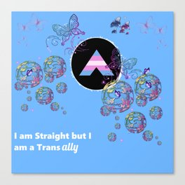 I am Straight but I am a Trans Ally Canvas Print