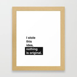 I stole this idea, nothing is original. Framed Art Print
