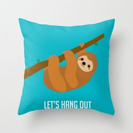 Let's Hang Out Throw Pillow