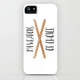 My Weapons Of Choice  |  Crochet Hooks iPhone Case
