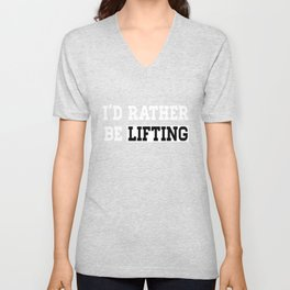 I'd rather be lifting fitness clever quotes funny t-shirt Unisex V-Neck