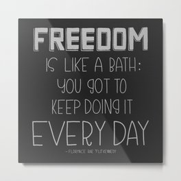 Freedom Every Day - Black and White Metal Print