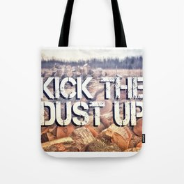 Kick The Dust Up Tote Bag
