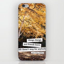 perks of being a wallflower - life doesn't stop for anybody iPhone Skin