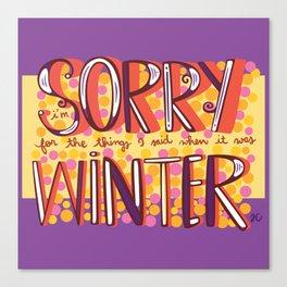 Sorry Winter Canvas Print