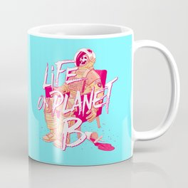 Life on Planet B Coffee Mug