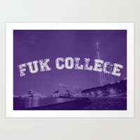 college Art Prints featuring FUK College by Barrettish