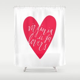 Virginia is for Lovers Shower Curtain