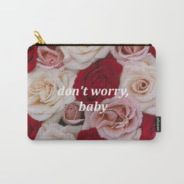 Don't Worry, Baby Carry-All Pouch
