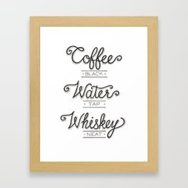 Coffee, Water, Whiskey Framed Art Print