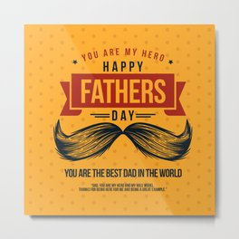 Happy Father's Day, My Daddy is my Superhero Metal Print