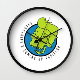 Everything's Coming Up Thrillho Wall Clock