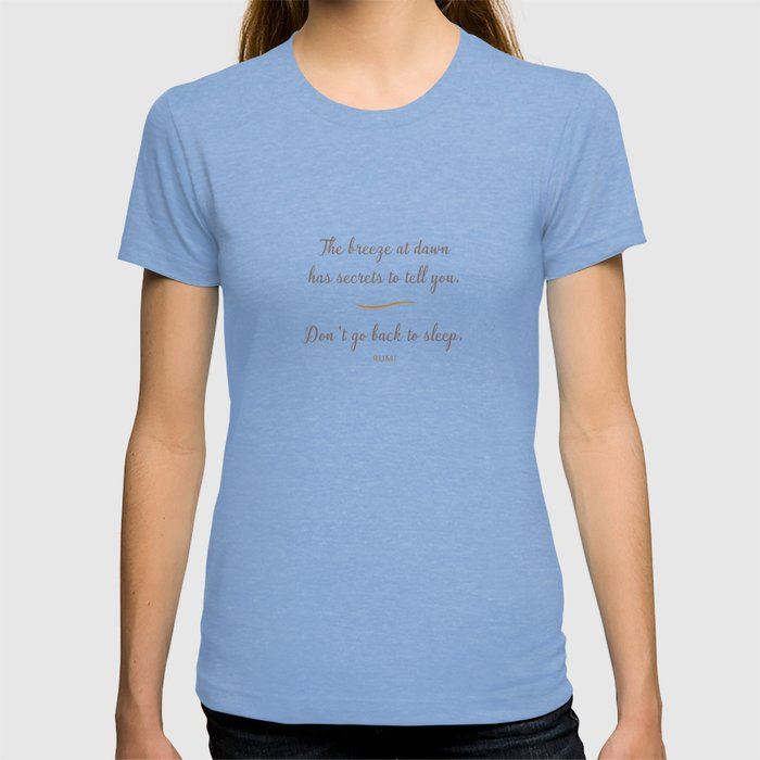 The Breeze at Dawn by Rumi T-shirt