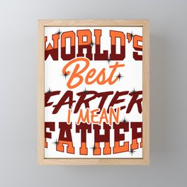 Father's Day Gift World's Best Farter, I Mean Father Framed Mini Art Print