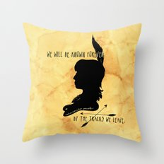 We Will Be Known Forever by the Tracks We Leave Throw Pillow