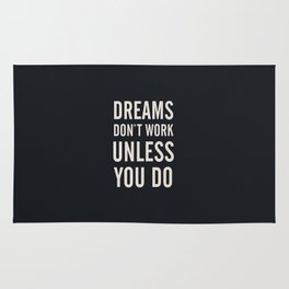Dreams don't work unless You Do. Quote typography, to inspire, motivate, boost, overcome difficulty Rug